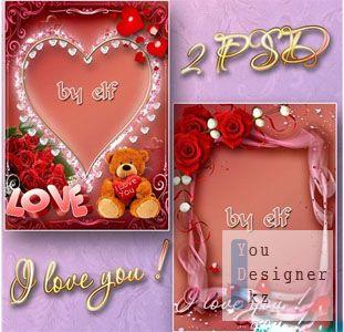 Рамочки для фото - I love you!