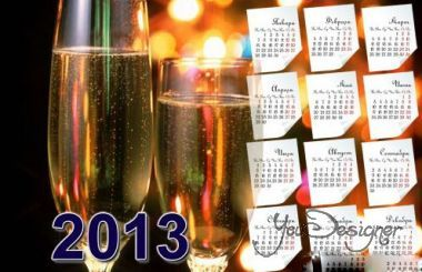 Calendar for the year 2013 Under the clinking of glasses I desire загадаю