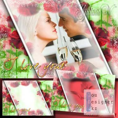 Romantic frame with roses - I love you